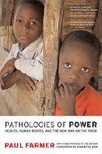 Pathologies of Power: Health, Human Rights, and the New War on the Poor (2005)