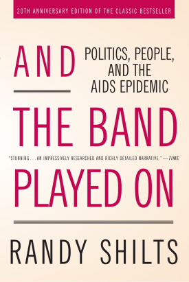Book Cover of And the Band Played On: Politics, People, and the AIDS Epidemic